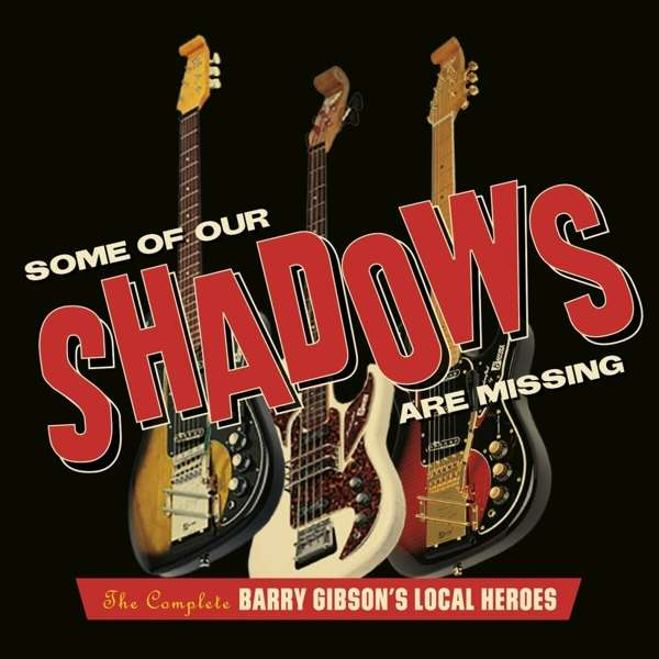 Some of Our Shadows Are Missing - Barry -local Heroes- Gibson - Musik - CHERRY RED - 5013929784406 - June 11, 2021