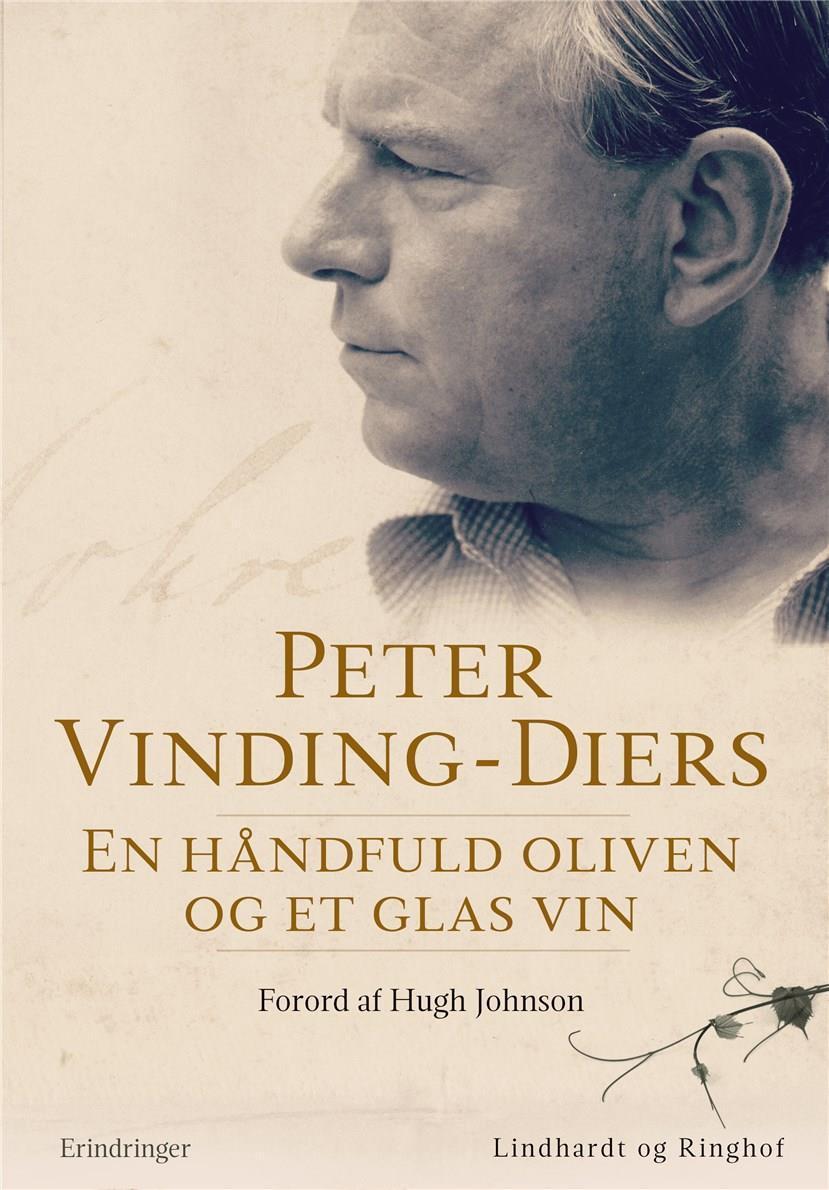 En håndfuld oliven og et glas vin - Hugh Johnson; Peter vinding-Diers - Bøger - Lindhardt og Ringhof - 9788711903407 - 8. april 2019