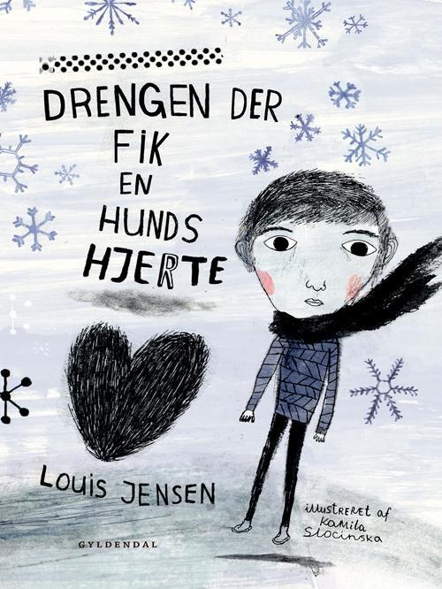 Drengen Der Fik En Hunds Hjerte - Louis Jensen & Kamila Slocinska - Bøger - Gyldendal - 9788702190410 - 2. september 2016
