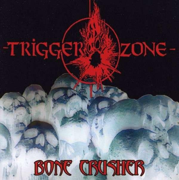 Bone Crusher - Trigger Zone - Musik -  - 0753182068411 - January 28, 2009