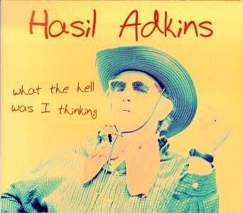What the Hell Was I Thinking - Hasil Adkins - Musik - COUNTRY - 0045778031412 - 3/10-1998