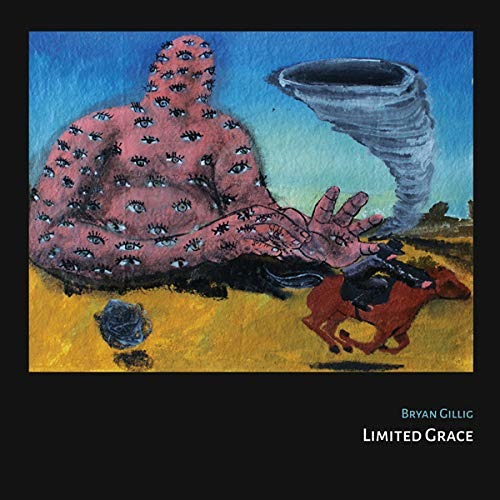 Limited Grace - Bryan Gillig - Musik - Feeding Tube - 0752830269415 - September 21, 2018