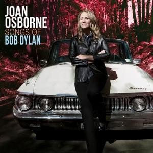 Songs of Bob Dylan - Joan Osborne - Musik - POP - 0752830444416 - September 1, 2017