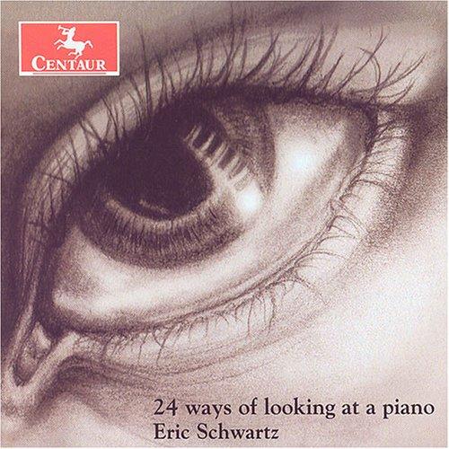 24 Ways of Looking at a Piano - Eric Schwartz - Musik - Centaur - 0044747275420 - 26/7-2005