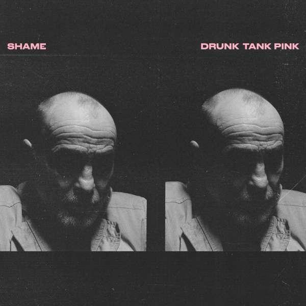 Drunk Tank Pink - Shame - Musik - DEAD OCEANS - 0656605150420 - 15/1-2021