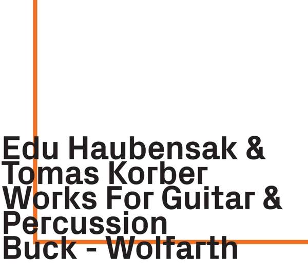Works for Guitar & Percussion by Buck-wolfarth - Edu Haubensak - Musik -  - 0752156101420 - June 5, 2020