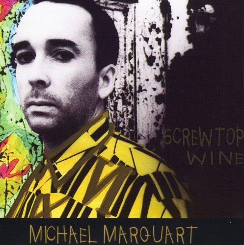 Screwtop Wine - 'michael Marquart - Musik - Windmark - 0752414504420 - May 23, 2006