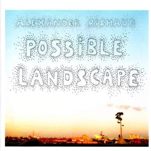 Possible Landscape - Alexander Rishaug - Musik - ASPHODEL - 0753027202420 - August 9, 2004