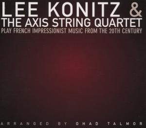Play French Impressionist - Konitz, Lee & Axis String - Musik - SONY MUSIC - 0753957206420 - October 21, 2004