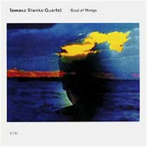 Soul of Things - Tomasz Stanko Quartet - Musik - JAZZ - 0044001637421 - 28/2-2002