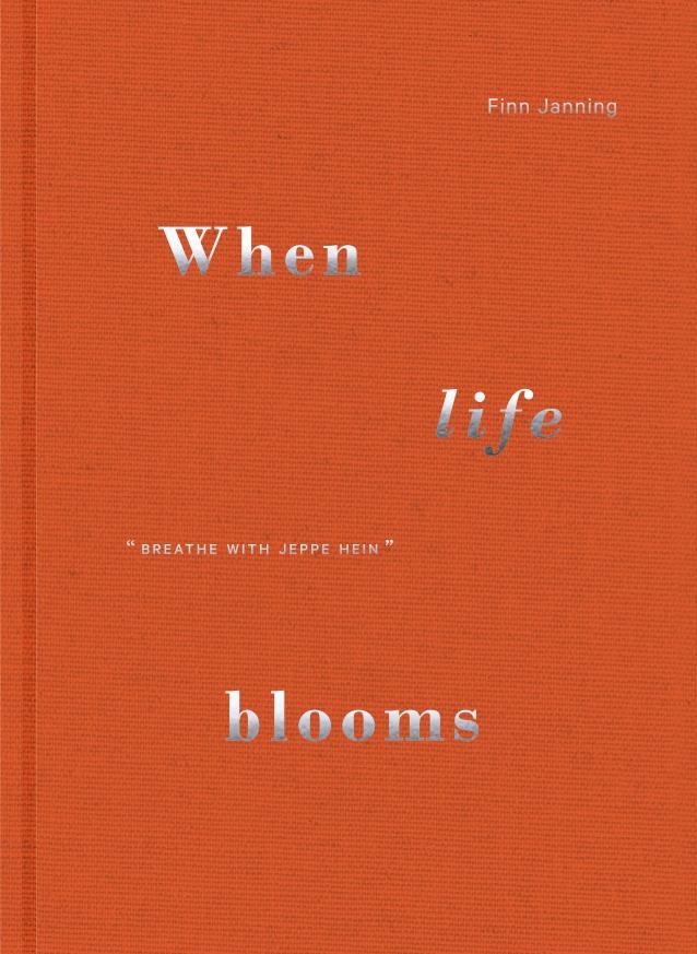 When life blooms - Finn Janning - Bøger - Strandberg Publishing - 9788793604421 - November 28, 2018