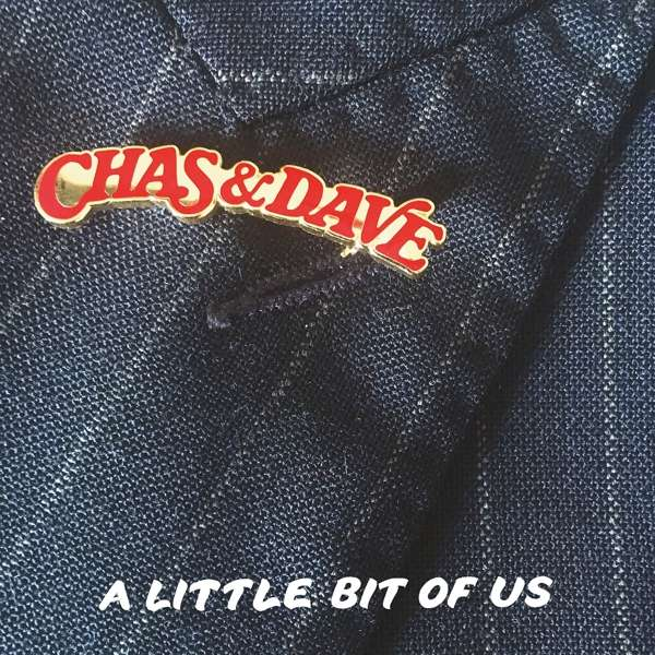A Little Bit of Us - Chas & Dave - Musik - COOKING VINYL - 0711297520422 - 20/4-2018