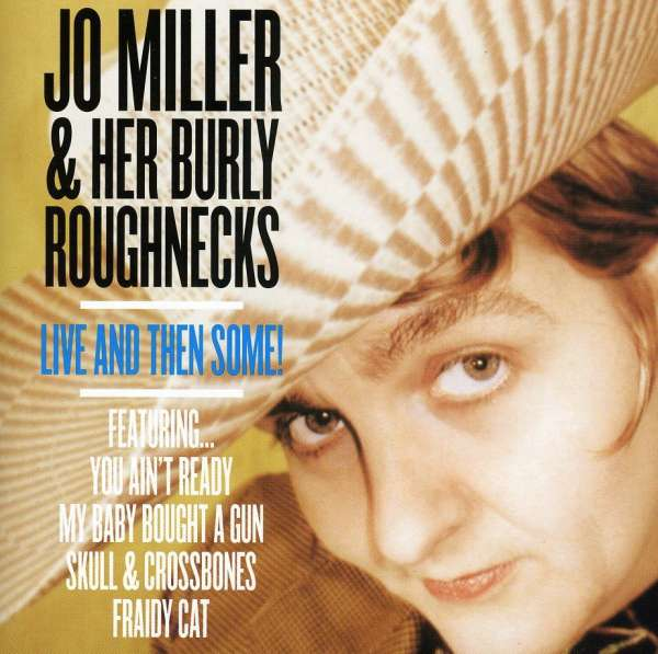 Live & then Some - Miller,jo & Her Burly Roughnecks - Musik - Ranch Hand - 0753701050422 - February 28, 2006