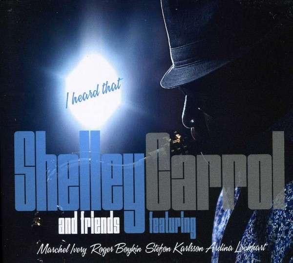 I Heard That - Shelley Carrol - Musik - South Memphis Music - 0753725005422 - April 2, 2013