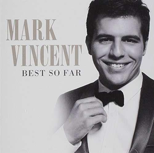 Best So Far - Mark Vincent - Musik - SONY MUSIC - 0888430722422 - January 26, 2018