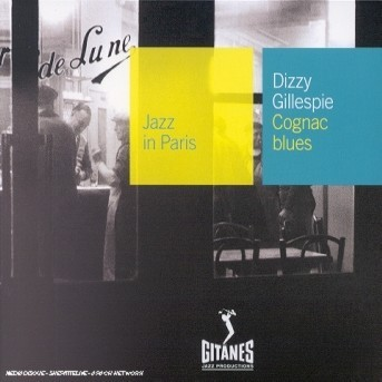 Cognac Blues - Gillespie Dizzy - Musik - JAZZ - 0044001406423 - 14/12-2012
