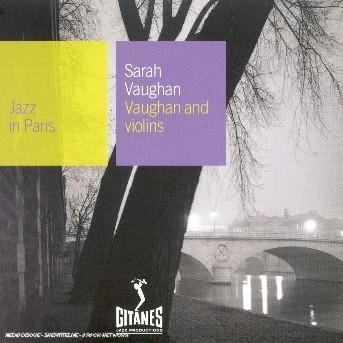 Vaughan and Violins - Sarah Vaughan - Musik - JAZZ - 0044006500423 - 3/5-2016
