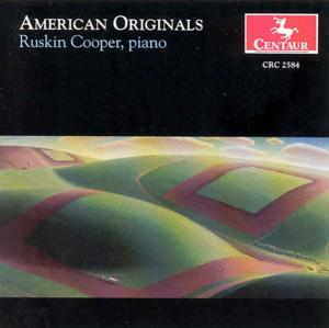 American Originals - Ruskin Cooper - Musik - CENTAUR - 0044747258423 - 13/11-2002
