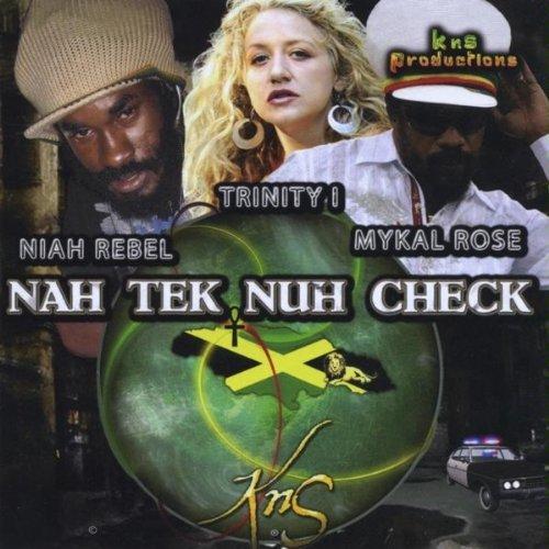 Nah Tek Nuh Check - Niah Rebel Trinity I Mykal Rose - Musik -  - 0753182951423 - February 9, 2010