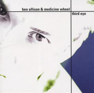 Ben Allison & Medicine Wheel - Third Eye - Ben Allison & Medicine Wheel - Musik - METTO - 0753957205423 - October 21, 2004