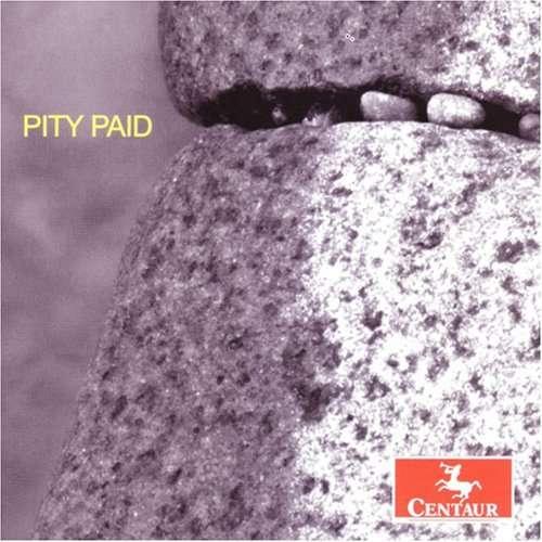 Pity Paid - Slee Sinfonietta - Musik - CENTAUR - 0044747293424 - March 21, 2012