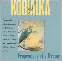 Fragrances of a Dream - Daniel Kobialka - Musik - Lisem Records - 0753221710424 - September 1, 1998