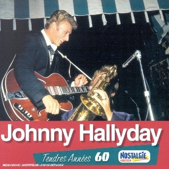 Tendres Annees - Johnny Hallyday - Musik - UNIVERSAL - 0044006324425 - 6/12-2017