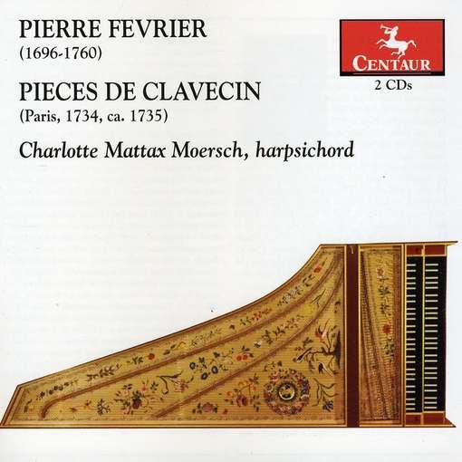 Pieces De Clavecin - Fevrier / Moersch - Musik - CENTAUR - 0044747308425 - April 26, 2011