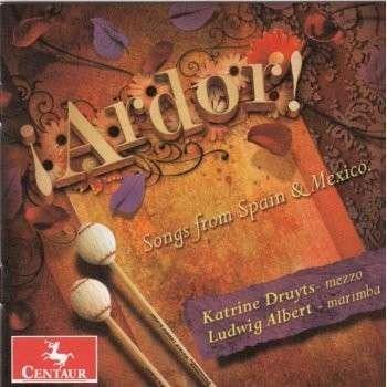 Ardor: Songs from Spain & Mexico - Granados / Druyts / Albert - Musik - Centaur - 0044747324425 - 19/11-2013