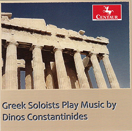 Greek Soloists Play Music by Dinos Constantinides - Constantinides / Louisian Sinfonietta - Musik - Centaur - 0044747340425 - November 13, 2015
