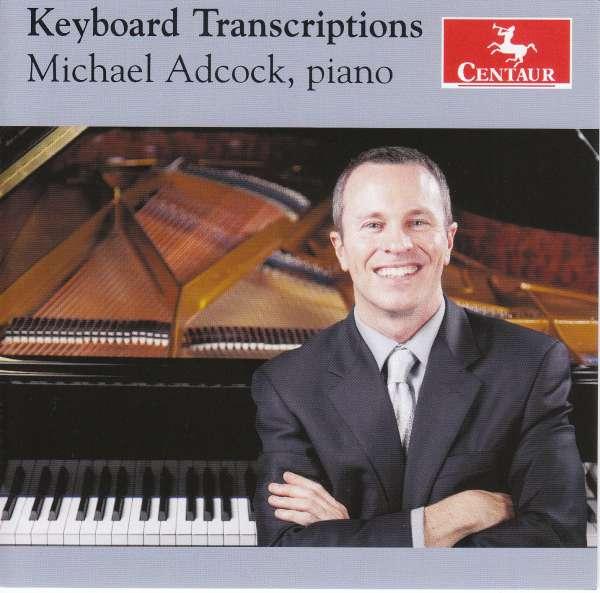 Piano Transcriptions - Michael Adcock - Musik - CENTAUR - 0044747353425 - 20/9-2017