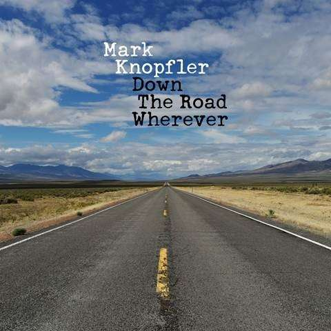 Down the Road Wherever (Deluxe) - Mark Knopfler - Musik - UNIVERSAL - 0602567940425 - 16/11-2018
