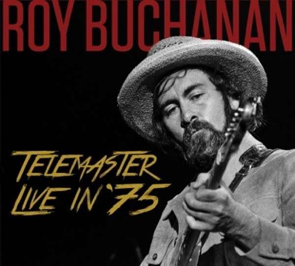 Telemaster Live in '75 - Roy Buchanan - Musik - POWERHOUSE - 0634457763425 - 24/2-2017