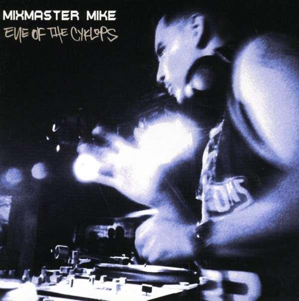 Eye Of The Cyklops - Mix Master Mike - Musik - Asphodel - 0753027012425 -