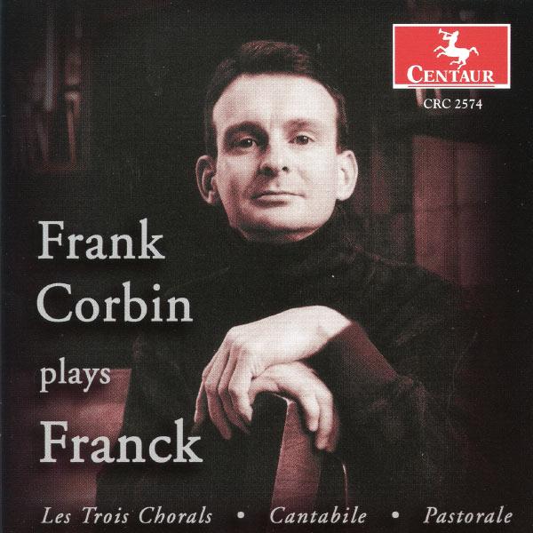 Frank Corbin Plays Franck - C. Franck - Musik - CENTAUR - 0044747257426 - 17/4-2003