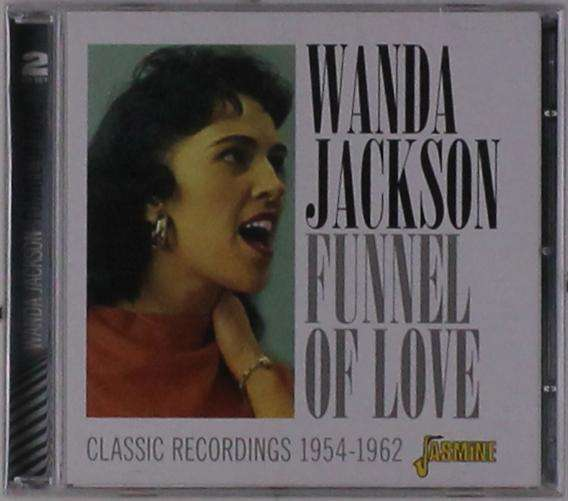 Funnel of Love - Wanda Jackson - Musik - JASMINE - 0604988085426 - 9/8-2019