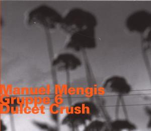 Dulcet Crush - Manuel -Group- Mengis - Musik - HATOLOGY - 0752156068426 - November 16, 2009