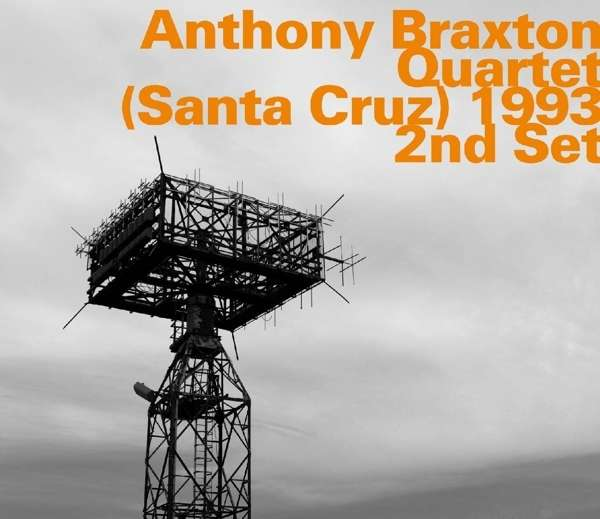 Santa Cruz 1993 2nd Set - Anthony -Quartet- Braxton - Musik - HATOLOGY - 0752156071426 - April 9, 2018