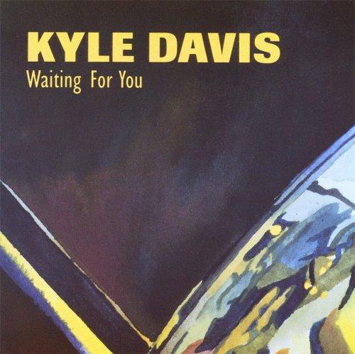 Waiting for You - Kyle Davis - Musik - CD Baby - 0752414304426 - May 30, 2006