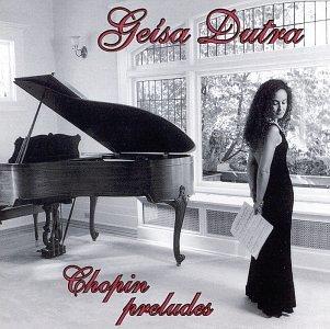 Chopin Preludes - Geisa Dutra - Musik - YELLOW TAIL - 0753701010426 - October 18, 1999