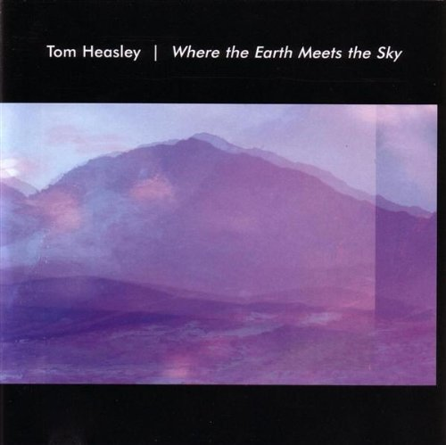 Where the Earth Meets the Sky - Tom Heasley - Musik - CD Baby - 0753907126426 - 2001