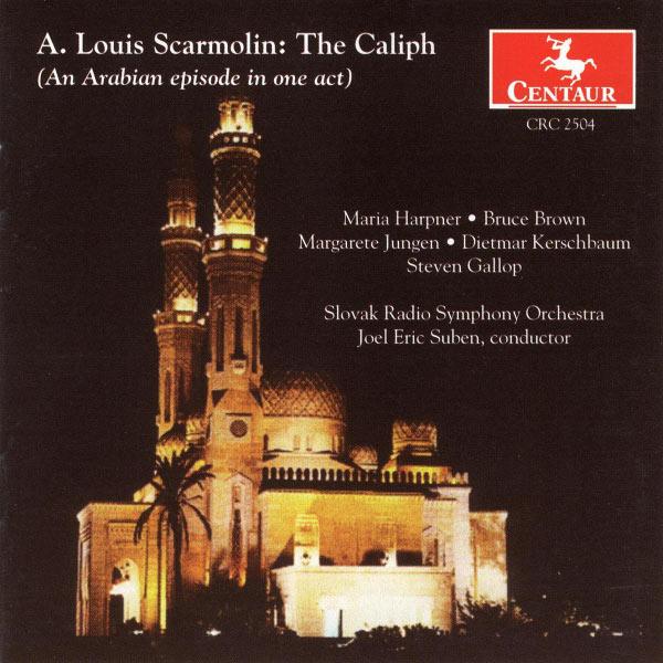 Caliph: Arabic Episode in One Act - Scarmolin / Harpner / Brown / Jungen / Stuben - Musik - CENTAUR - 0044747250427 - 30/10-2001