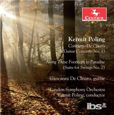 Concerto De Chiaro - Along These Footsteps to Paradise - K. Poling - Musik - CENTAUR - 0044747359427 - 8/12-2017
