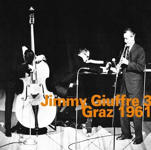 Graz 1961 - Giuffre, Jimmy / Paul Bley / Steve Swallow - Musik - HATOLOGY - 0752156074427 - June 1, 2017