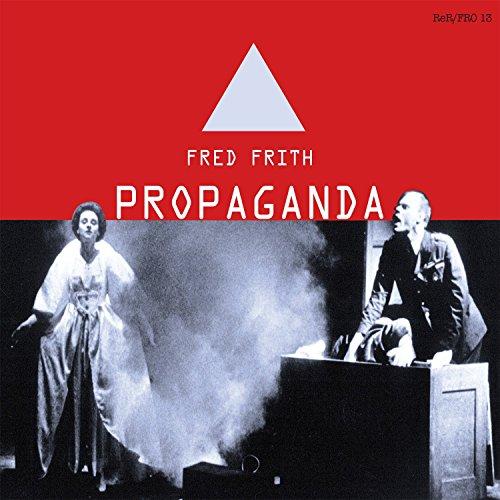 Propaganda - Fred Frith - Musik - RER - 0752725902427 - January 15, 2016
