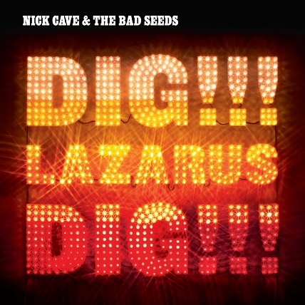 Dig, Lazarus, Dig!!! - Nick Cave & The Bad Seeds - Musik - BMG Rights Management LLC - 5099951830427 - March 3, 2008