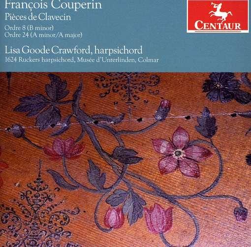 Pieces De Clavecin - Lisa Goode Crawford - Musik - CENTAUR - 0044747310428 - March 21, 2012