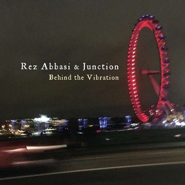Behind the Vibration - Abassi, Rez & Junction - Musik - CUNEIFORM REC - 0045775042428 - 20/5-2016