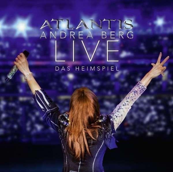 Atlantis - Live Das Heimspiel - Andrea Berg - Musik - Sony Owned - 0888750219428 - 10. november 2014