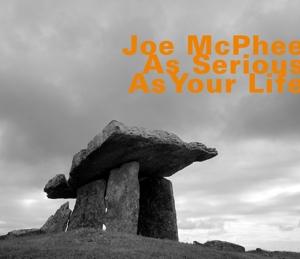 As Serious As Your Life - Joe Mcphee - Musik - HATOLOGY - 0752156070429 - November 27, 2014
